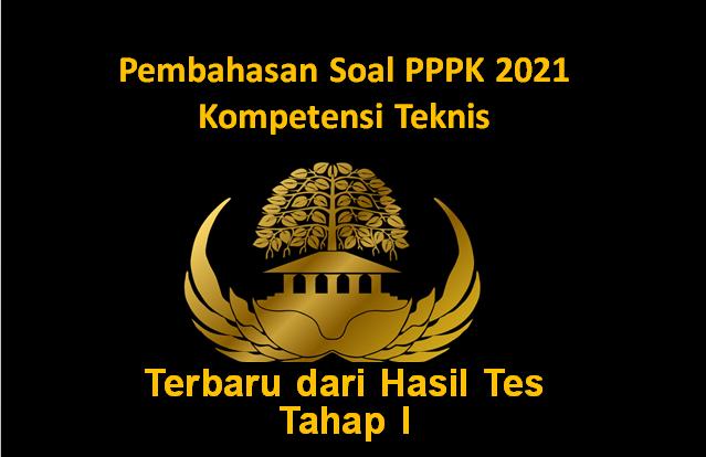 Pembahasan Soal PPPK (P3K) 2021 Kompetensi Teknis