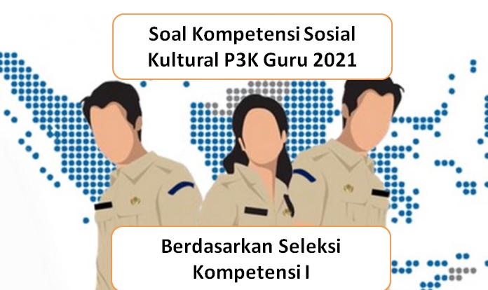 Soal kompetensi sosial kultural P3K Guru 2021 dan jawabannya