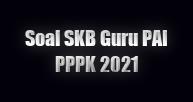 Contoh soal SKB guru PAI PPPK 2021