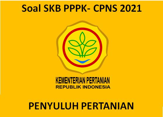 CONTOH SOAL TES SKB PENYULUH PERTANIAN PPPK CPNS 2021