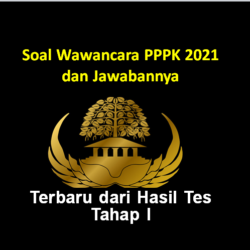 Contoh Soal Tes Wawancara P3K 2021