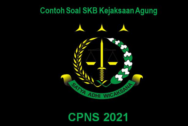 contoh soal SKB Kejaksaan Agung CPNS 2021