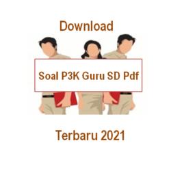 download soal P3K Guru Sd Pdf terbaru 2021